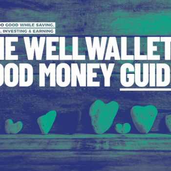 The WellWallet Good Money Guide